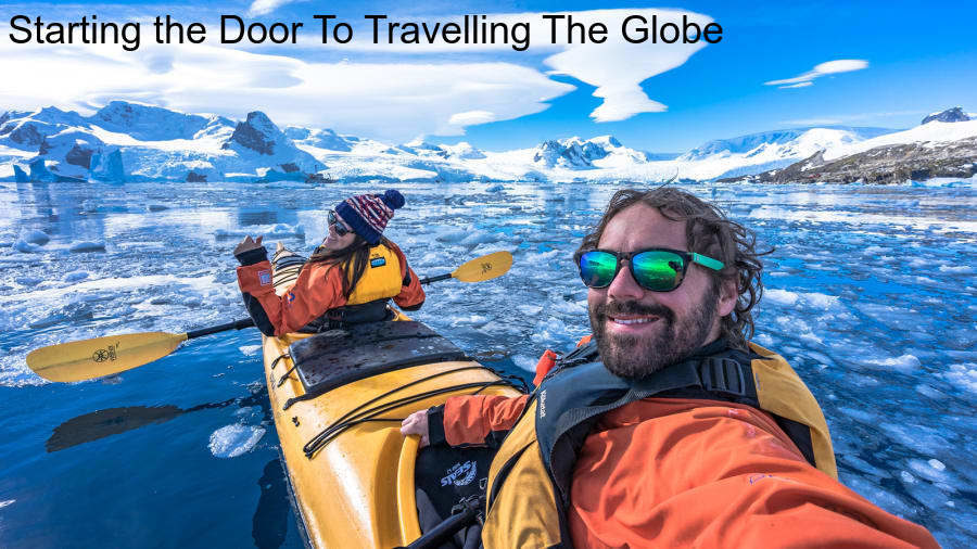 Starting the Door To Travelling The Globe