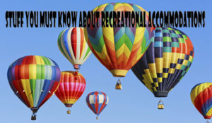 Stuff You Must Know About Recreational Accommodations